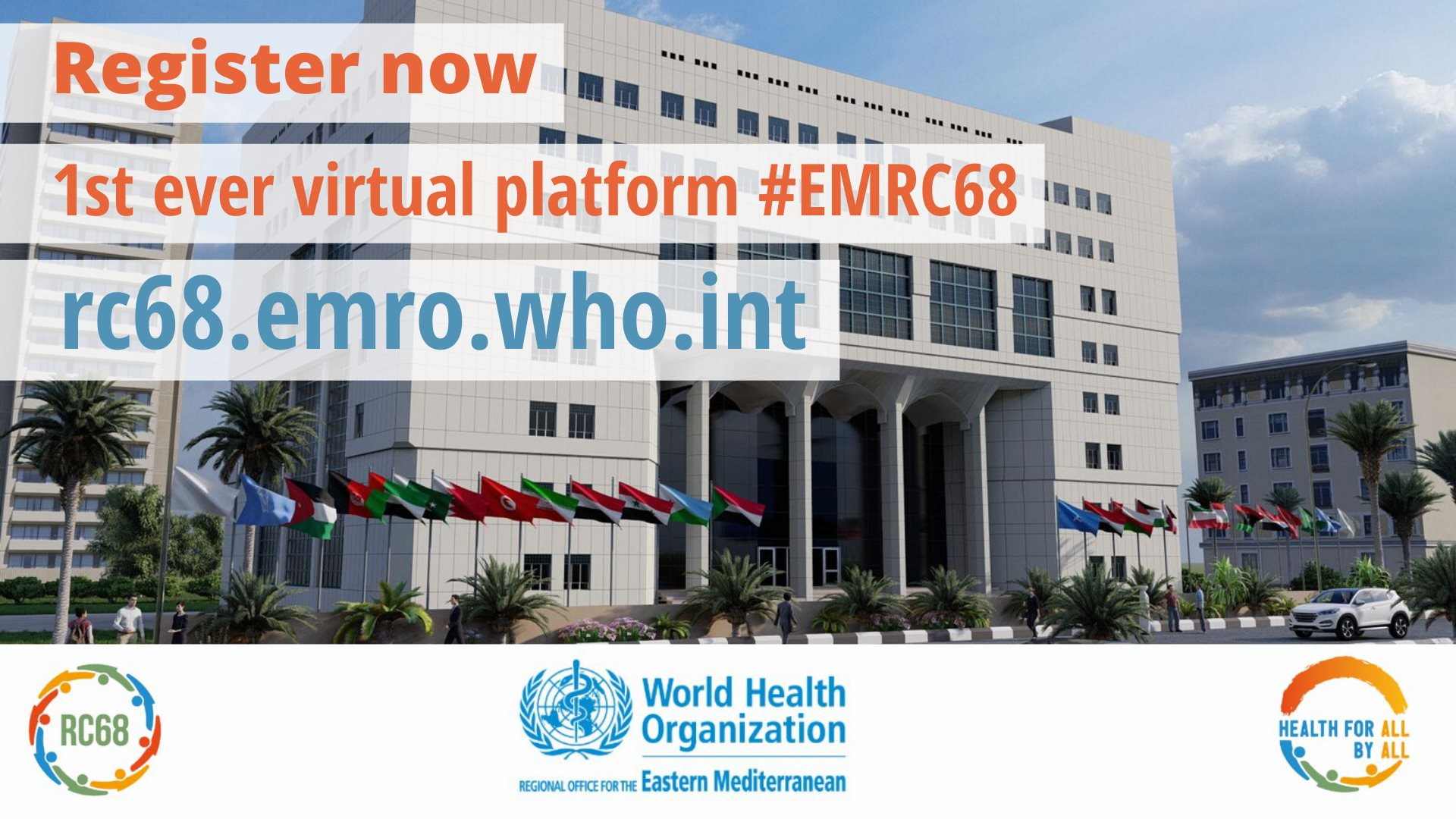 """Image of WHO regional office with the text """"Register now, 1st ever virtual platform #EMRC68, rc68.emro.who.int"""" with the logos of the World Health Organization below."""